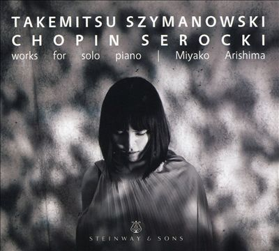 Takemitsu, Szymanowski, Chopin, Serocki: Works for solo piano