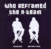 Who Reframed the A-Team?