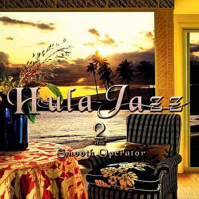 Hula Jazz, Vol. 2: Smooth Operator