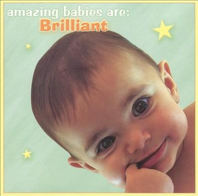 Amazing Babies Are: Brilliant