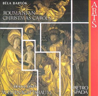Béla Bartók: Roumanian Christmas Carols; Franz Liszt: Weihnachtsbaum