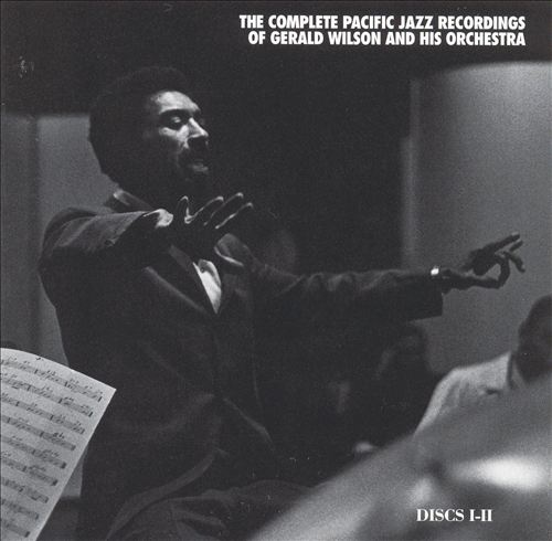 The Complete Pacific Jazz Recordings of Gerald Wilson & His Orchestra