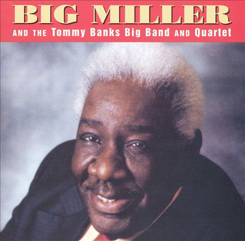 Big Miller and the Tommy Banks Big Band and Quartet