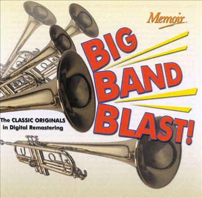 Big Band Blast: The Classic Originals