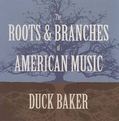 The Roots & Branches of American Music