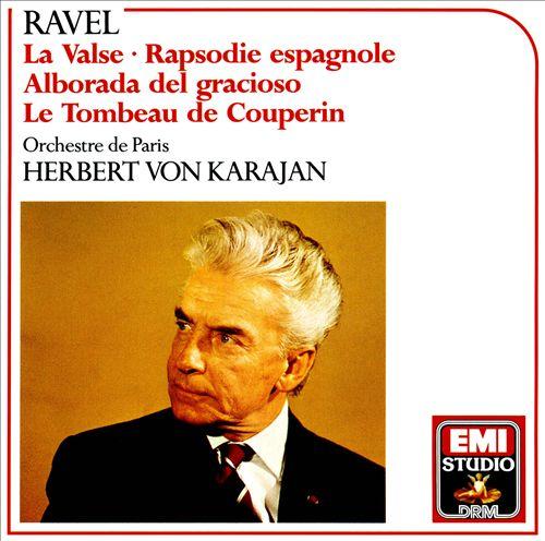 Ravel: La Valse; Rapsodie espagnole; Alborada del gracioso; Le Tombeau de Couperin