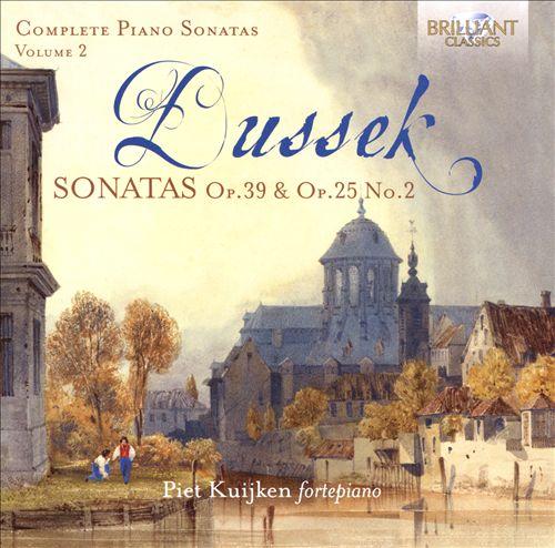 Dussek: Complete Piano Sonatas, Vol. 2 - Sonatas Op. 39 & Op. 25 No. 2