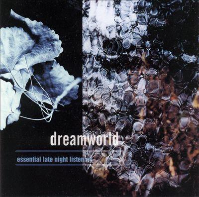Dreamworld: Essential Late Night Listening