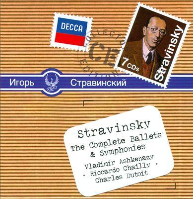 Stravinsky: The Complete Ballets & Symphonies