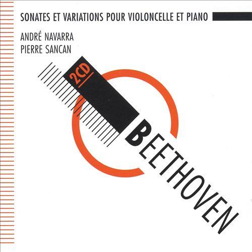 Beethoven: Sonates et variations pour Violoncelle et Piano