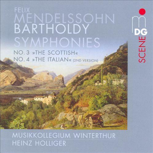 Felix Mendelssohn: Symphonies Nos. 3