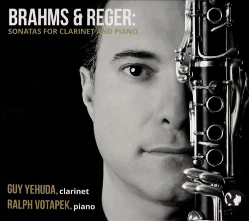 Brahms & Reger: Sonatas for Clarinet and Piano