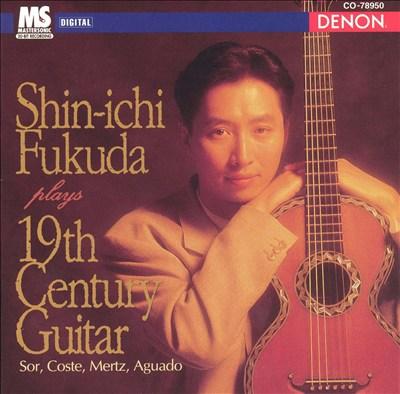Shin-ichi Fukuda plays 19th Century Guitar