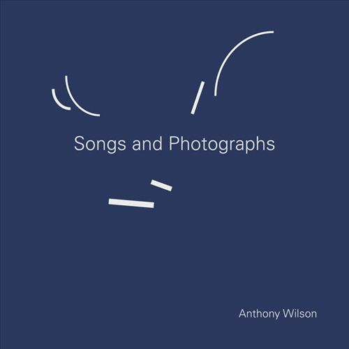 Songs and Photographs