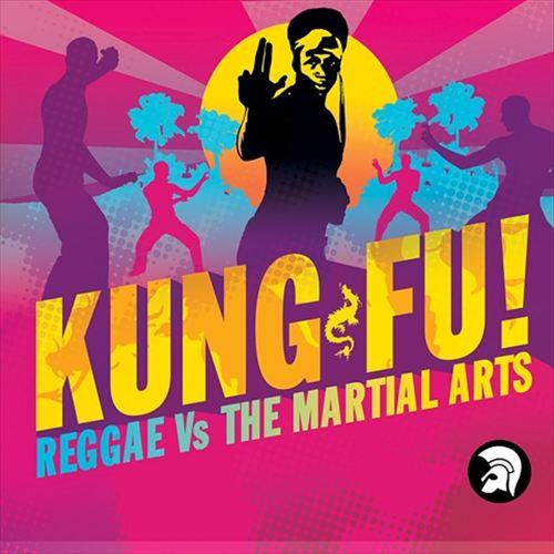 Kung Fu! Reggae Vs The Martial Arts