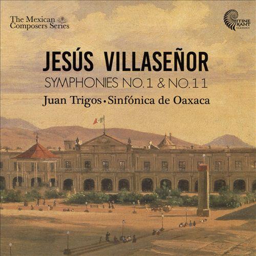 Jesús Villaseñor: Symphonies No. 1 & No. 11