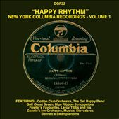Happy Rhythm: New York Columbia Recordings, Vol. 1