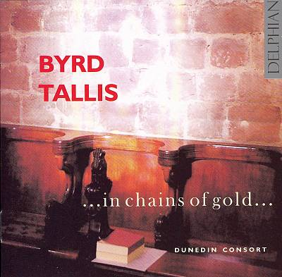 Byrd, Tallis: ...in chains of gold...