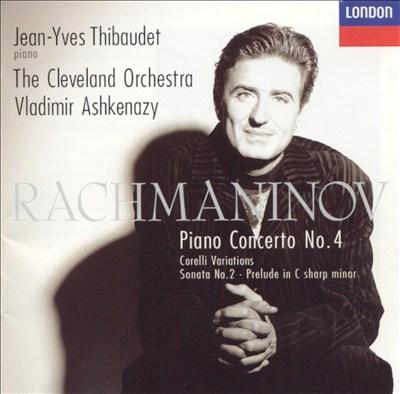 Rachmaninov: Piano Concerto No. 4; Corelli Variations; Sonata No. 2