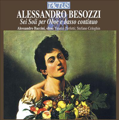 Alessandro Besozzi: Sei Soli per Oboe e basso continuo