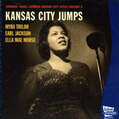 Kansas City Jump: Swingin Small Combos Kansas City Style, Vol. 3