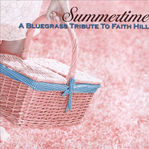 Summertime: A Bluegrass Tribute to Faith Hill