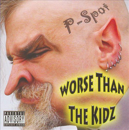 Worse Than the Kidz