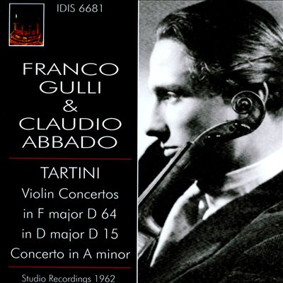 Tartini: Violin Concerto in F major, D 64; Violin Concerto in D major, D 15; Concerto in A minor