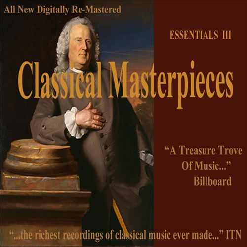 Classical Masterpieces: Essentials III