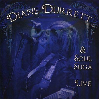 Diane Durrett & Soul Suga: Live