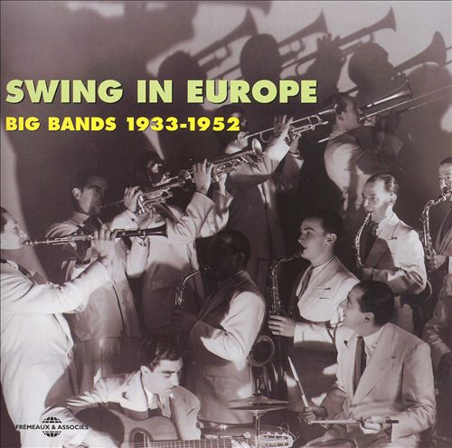Swing in Europe: Big Bands 1933-1952
