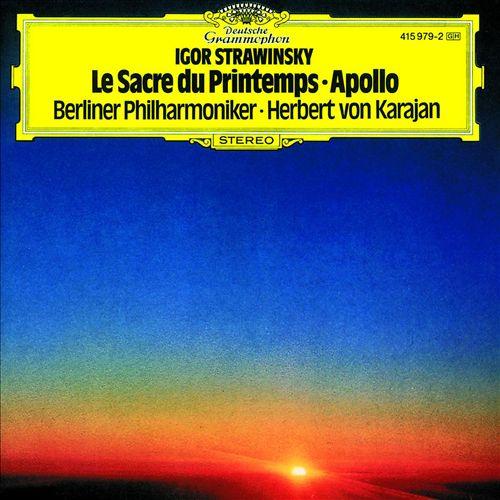 Igor Stravinsky: Le Sacre du Printemps; Apollo