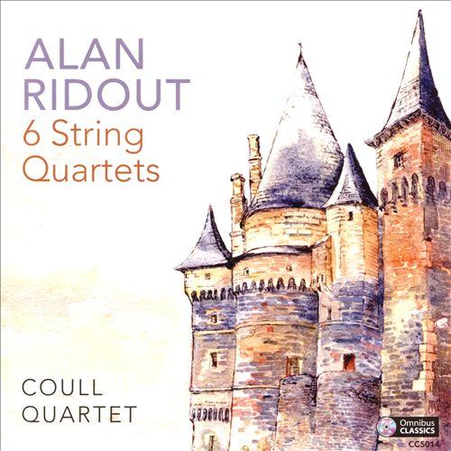 Alan Ridout: 6 String Quartets