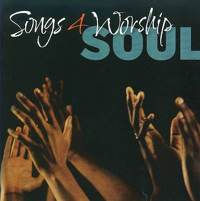 Songs 4 Worship: Soul