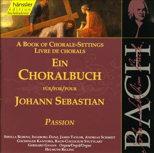 A Book of Chorale-Settings for Johann Sebastian, Vol. 2: Passion