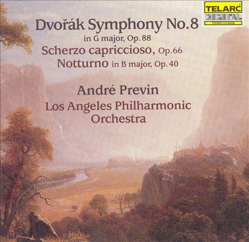 Dvorâk: Symphony No. 8; Scherzo capriccioso; Notturno