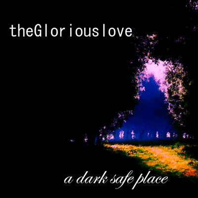 A Dark Safe Place