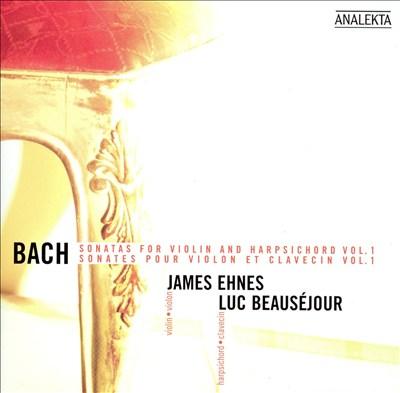 Bach: Sonatas for Violin and Harpsichord, Vol. 1