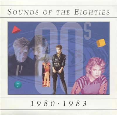 Sounds of the Eighties: 1980-1983
