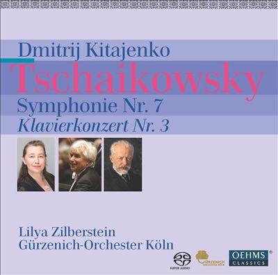 Tschaikowsky: Symphonie No. 7; Klavierkonzert No. 3