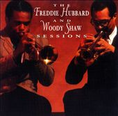 The Complete Freddie Hubbard and Woody Shaw Sessions