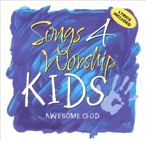 Songs 4 Worship: Kids - Awesome God