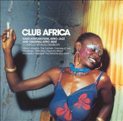 Club Africa, Vol. 1: Hard African Funk, Afro-Jazz, & Original Afro-Beat