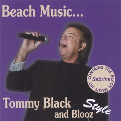 Beach Music...Tommy Black and Blooz Style