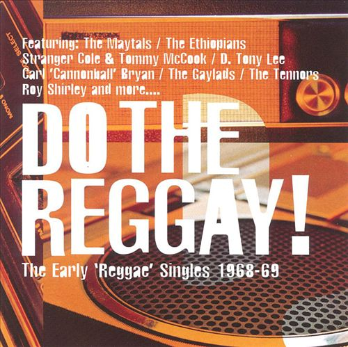 Do the Reggay: The Early Reggae Recordings 1968-69