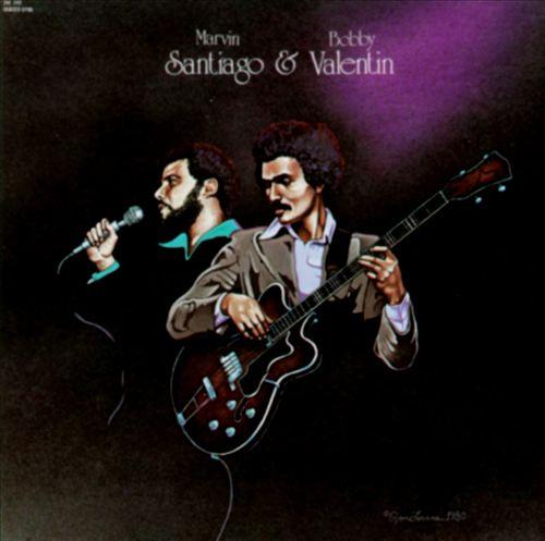 Bobby Valentin & Marvin Santiago