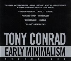Tony Conrad: Early Minimalism, Vol. 1