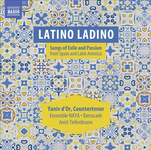 Latino Ladino: Songs of Exile & Passion from Spain and Latin America