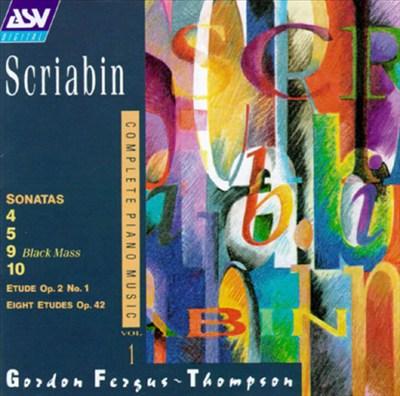 Scriabin: Etude in C; Eight Etudes; Sonatas Nos. 4, 5, 9 & 10
