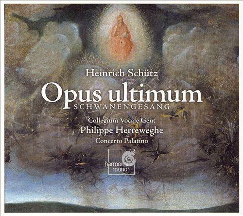 Heinrich Schütz: Opus ultimum (Schwanengesang)